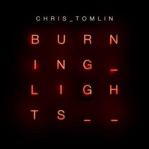 Chris Tomlin, Burning Lights